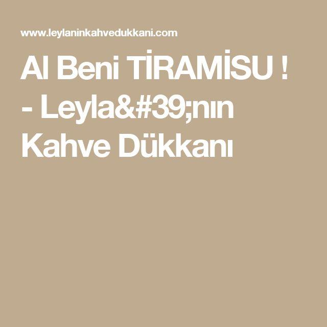 Al Beni TİRAMİSU ! - Leyla'nın Kahve Dükkanı