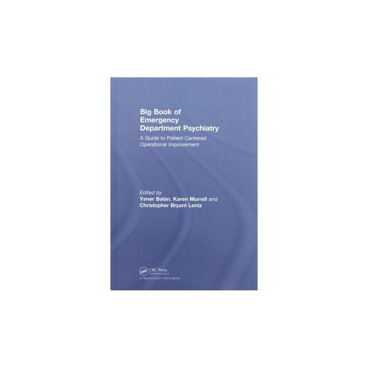 Big Book of Emergency Department Psychiatry (Hardcover) (M.D. Yener Balan & M.D. Karen Murrell &