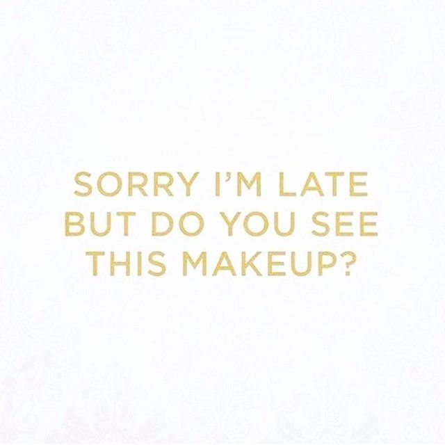 Slaying your makeup is . Tag your bestie or significant other who complains when you're late! #makeup #meme