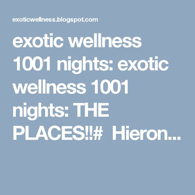 exotic wellness 1001 nights: exotic wellness 1001 nights: THE PLACES!!#  Hieron...
