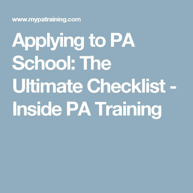 Applying to PA School: The Ultimate Checklist - Inside PA Training