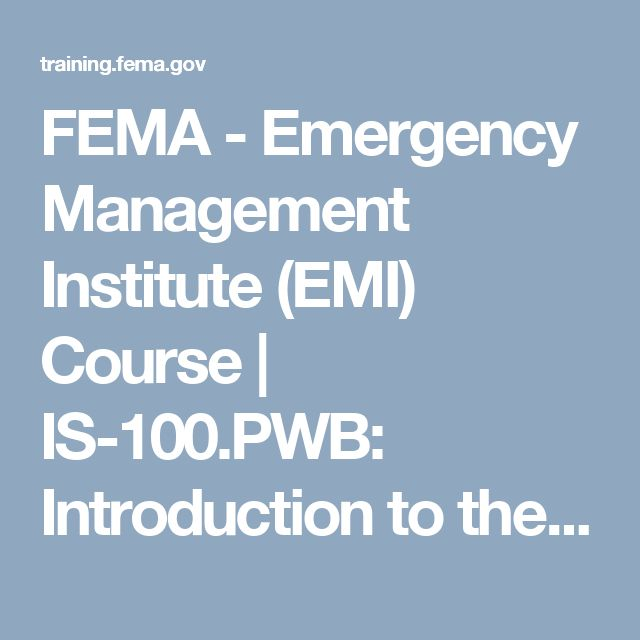 FEMA - Emergency Management Institute (EMI) Course | IS-100.PWB: Introduction to the Incident Command System (ICS 100) for Public Works