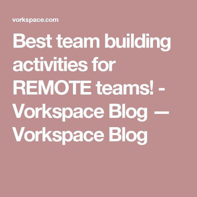 Best team building activities for REMOTE teams! - Vorkspace Blog — Vorkspace Blog