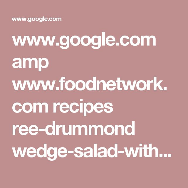 www.google.com amp www.foodnetwork.com recipes ree-drummond wedge-salad-with-parmesan-peppercorn-ranch-2801877.amp