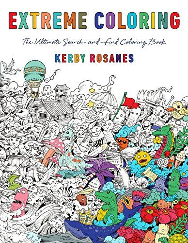 Extreme Coloring The Ultimate Search And Find Book Von Kerby Rosanes