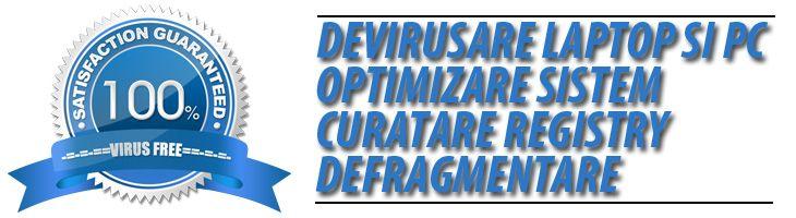 Asiguram devirusare laptop si pc, optimizare sistem, curatare registry si defragmentare, update antivirus, consultanta. http://www.calculator-service.ro/devirusare-optimizare-pc-laptop/