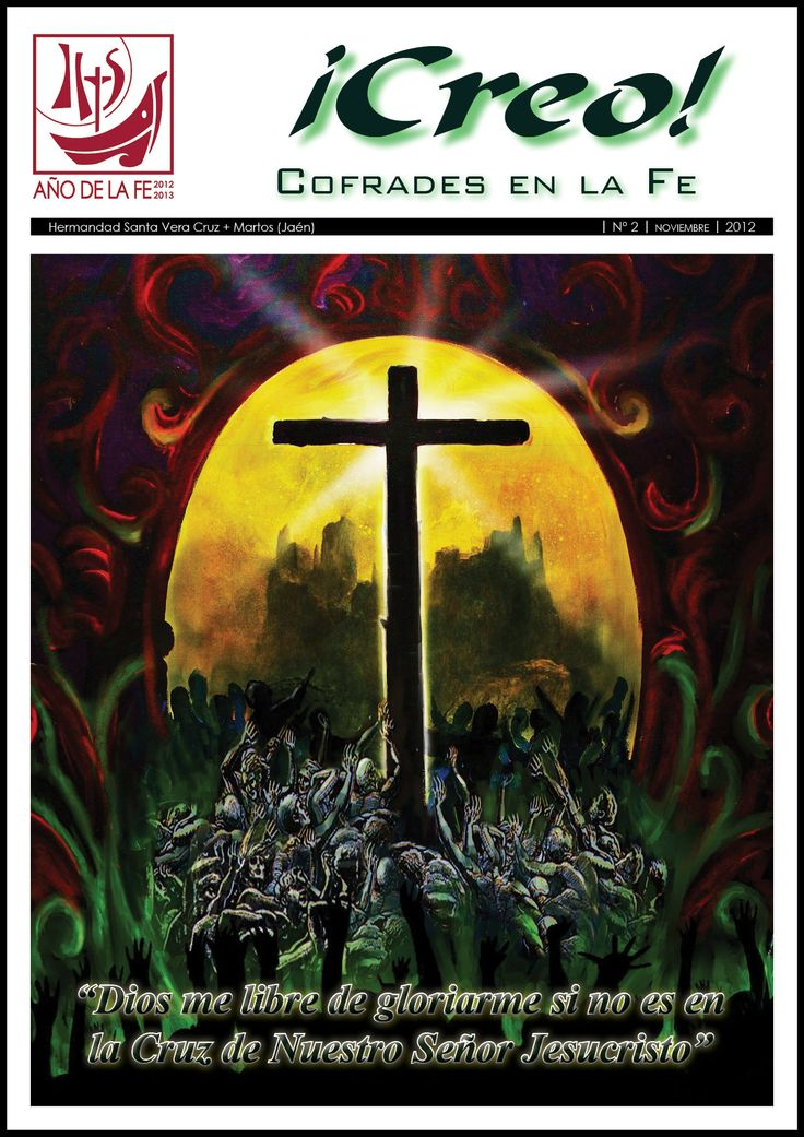 Número 2 - noviembre de 2012. Hermandad de la Santa Vera Cruz. Martos [Spain].  (http://issuu.com/veracruzmartos/docs/creo_cofrades_en_la_fe_2012_11)