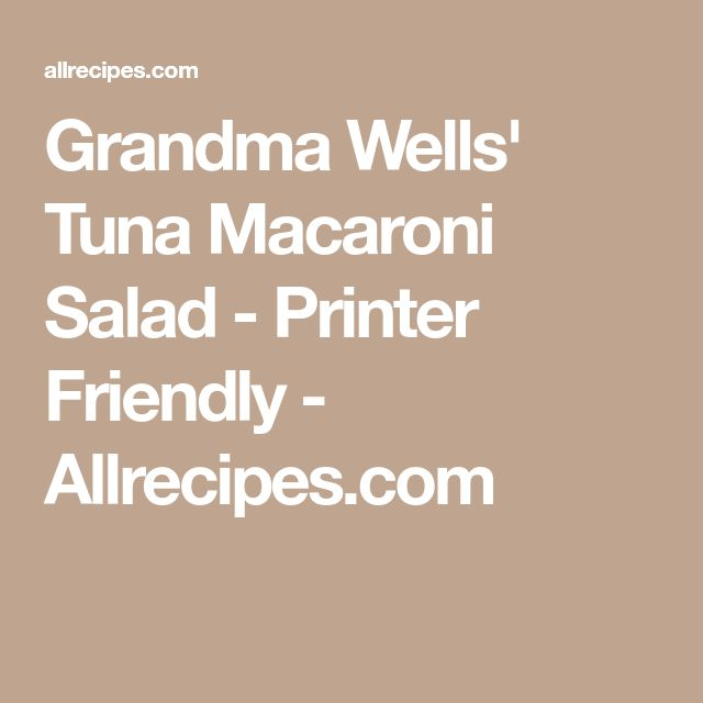 Grandma Wells' Tuna Macaroni Salad - Printer Friendly - Allrecipes.com