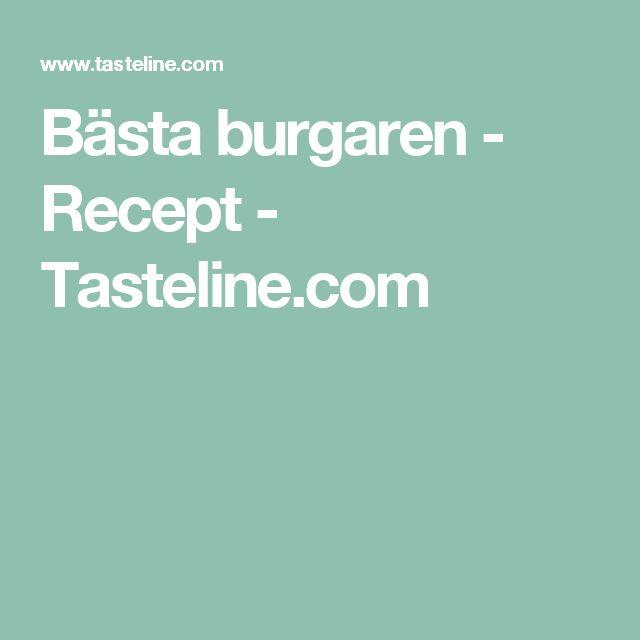 Bästa burgaren - Recept - Tasteline.com