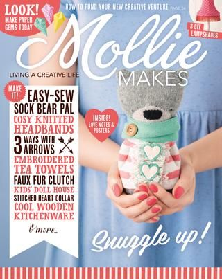 Mollie Makes #62  Inside this issue: • Sock bear love token • Faux fur clutch bag  • Knitted bling gloves • Paper valentine arrows • Portable doll's house • Love note tea towels • Connect with us on Instagram, Twitter, Pinterest and Facebook. Mollie Makes is available in all good newsagents, supermarkets and from our official online store. Download it now from Zinio, Google Play and Apple Newsstand. molliemakes.com/the-magazine