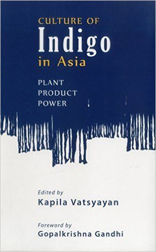 Culture Of Indigo: Plant, Product, Power
