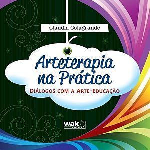 Arteterapia na Prática - Dialogos Com a Arte-Educação - 2010 - Relativa.com.br