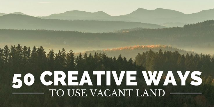 For the perceptive real estate investor, vacant land holds a world of opportunity. When you learn to see the possibilities, you might be surprised at how many ways your land can be put to good use!
