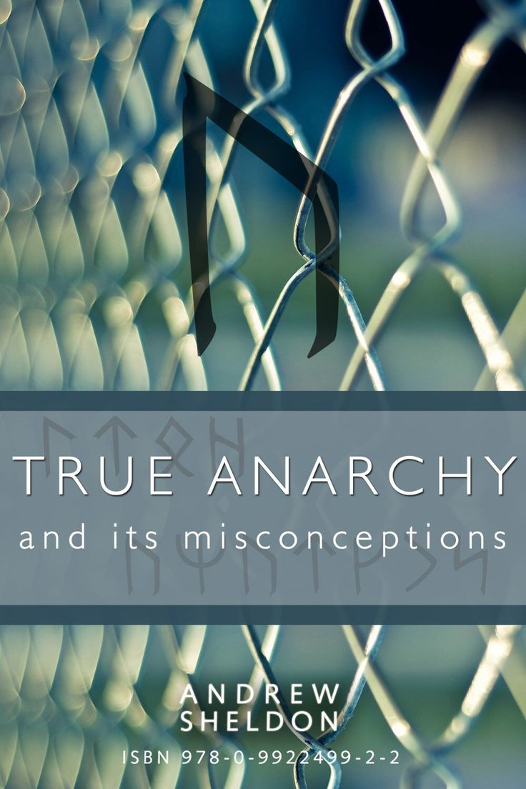 True Anarchy and its Misconceptions by Andrew Sheldon