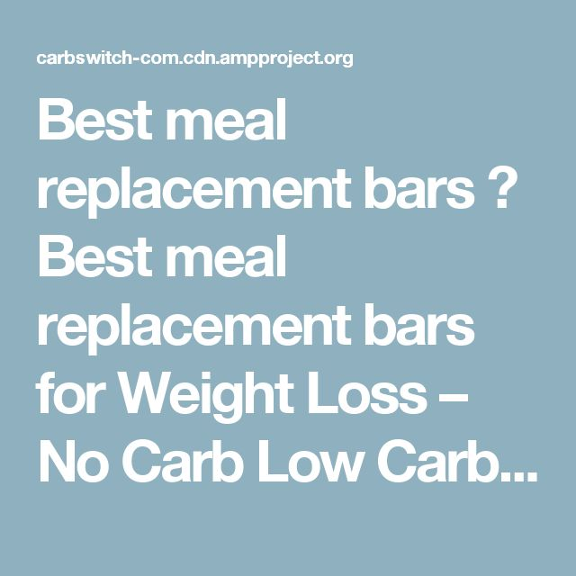 Best meal replacement bars ☺ Best meal replacement bars for Weight Loss  – No Carb Low Carb Gluten free lose Weight Desserts Snacks Smoothies Breakfast Dinner…