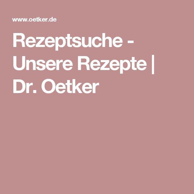 Rezeptsuche - Unsere Rezepte   Dr. Oetker