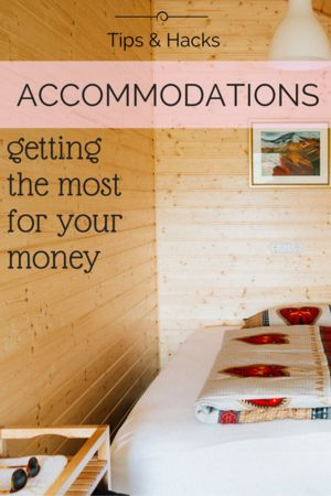 Travel accommodations can be pricey - book smart! Hotels, hostels, camping - oh my!