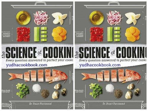 THE SCIENCE OF COOKING : Every : Every Question Answered to Perfect Your Cooking