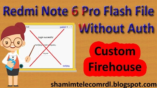 Xiaomi Redmi Note 6 Pro Without Auth Flash File Stock Rom Flash Rom Xiaomi