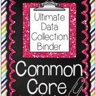 The perfect tool for DATA COLLECTION, all aligned to the Common Core State Standards! This comprehensive binder has everything you need to easily c...
