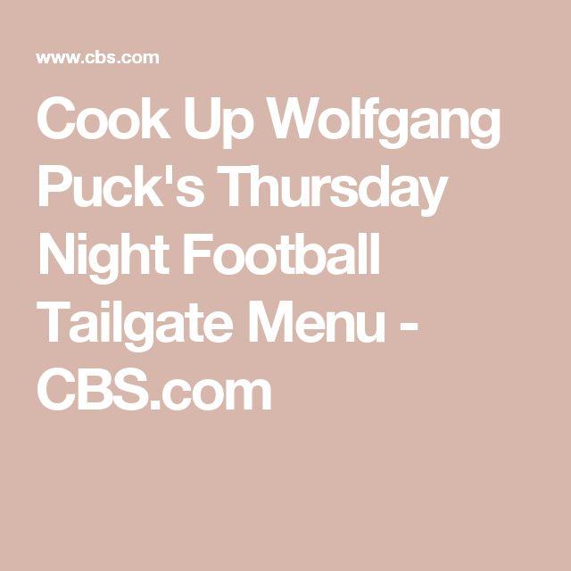 Cook Up Wolfgang Puck's Thursday Night Football Tailgate Menu - CBS.com