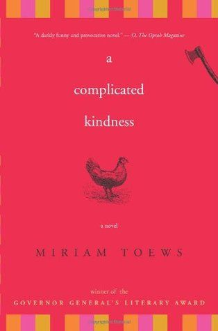 A Complicated Kindness by Miriam Toews 2006 WINNER