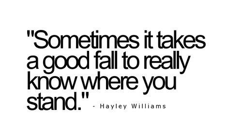 Sometimes it takes a good fall to really know where you stand.