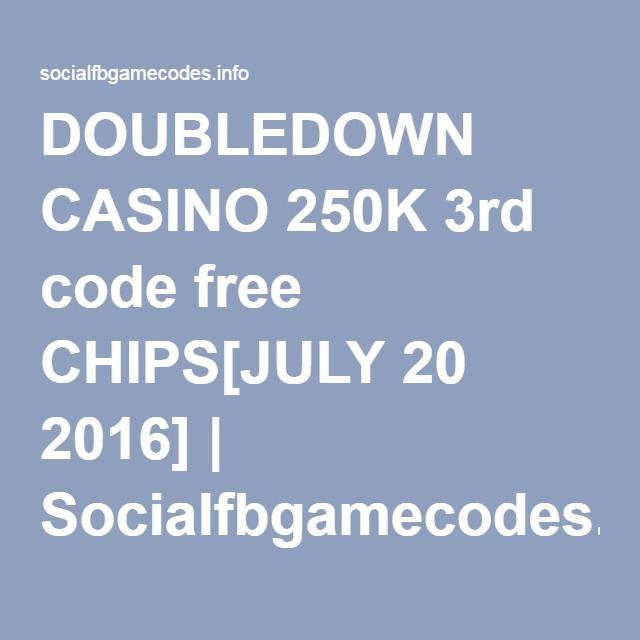 DOUBLEDOWN CASINO 250K 3rd code free CHIPS[JULY 20 2016]   Socialfbgamecodes.info