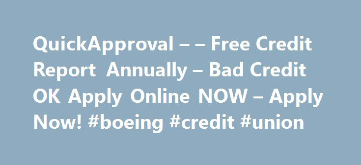QuickApproval – – Free Credit Report Annually – Bad Credit OK Apply Online NOW – Apply Now! #boeing #credit #union http://credit.remmont.com/quickapproval-free-credit-report-annually-bad-credit-ok-apply-online-now-apply-now-boeing-credit-union/  #free credit report annually # Free Credit Report Annually You can get up to $5,000 wired directly into your bank Read More...The post QuickApproval – – Free Credit Report Annually – Bad Credit OK Apply Online NOW – Apply Now! #boeing #credit #union…