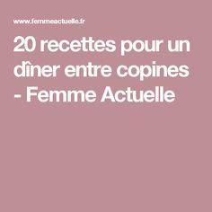 20 recettes pour un dîner entre copines - Femme Actuelle