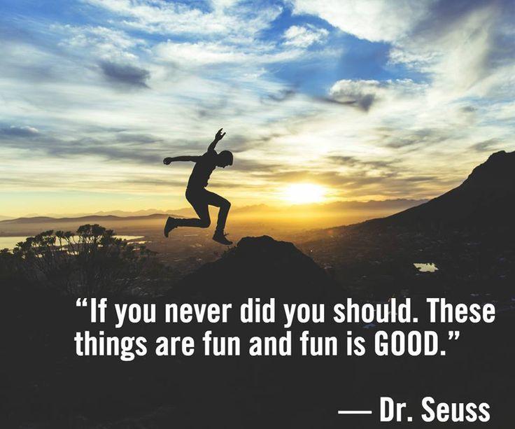 Fun is GOOD!