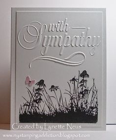 handmade sympathy card ... embossing folder sentiment by Darice ... from  My Stamping Addiction ...