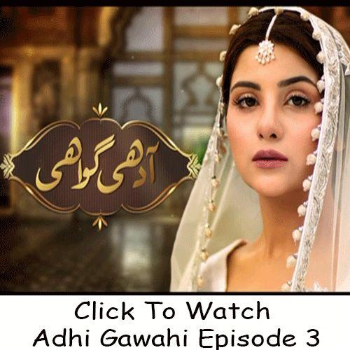 Watch Hum TV Drama Adhi Gawahi Episode 3 in HD Quality. Watch all latest Episodes of Drama Adhi Gawahi and all other Hum TV Dramas.