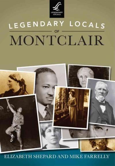 Legendary Locals of Montclair: New Jersey