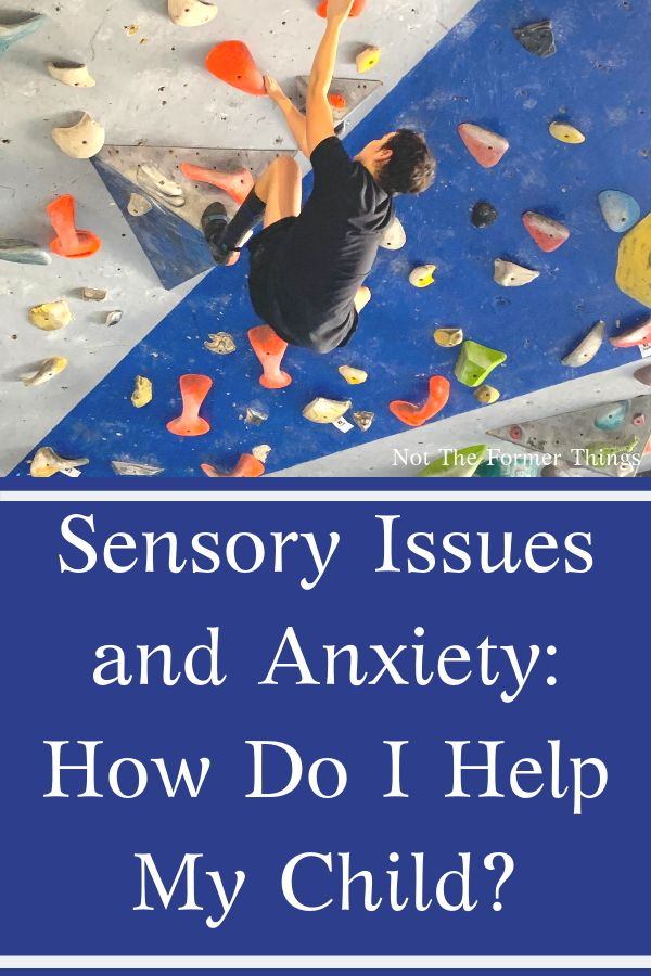 Sensory Issues and Anxiety: How Do I Help My Child