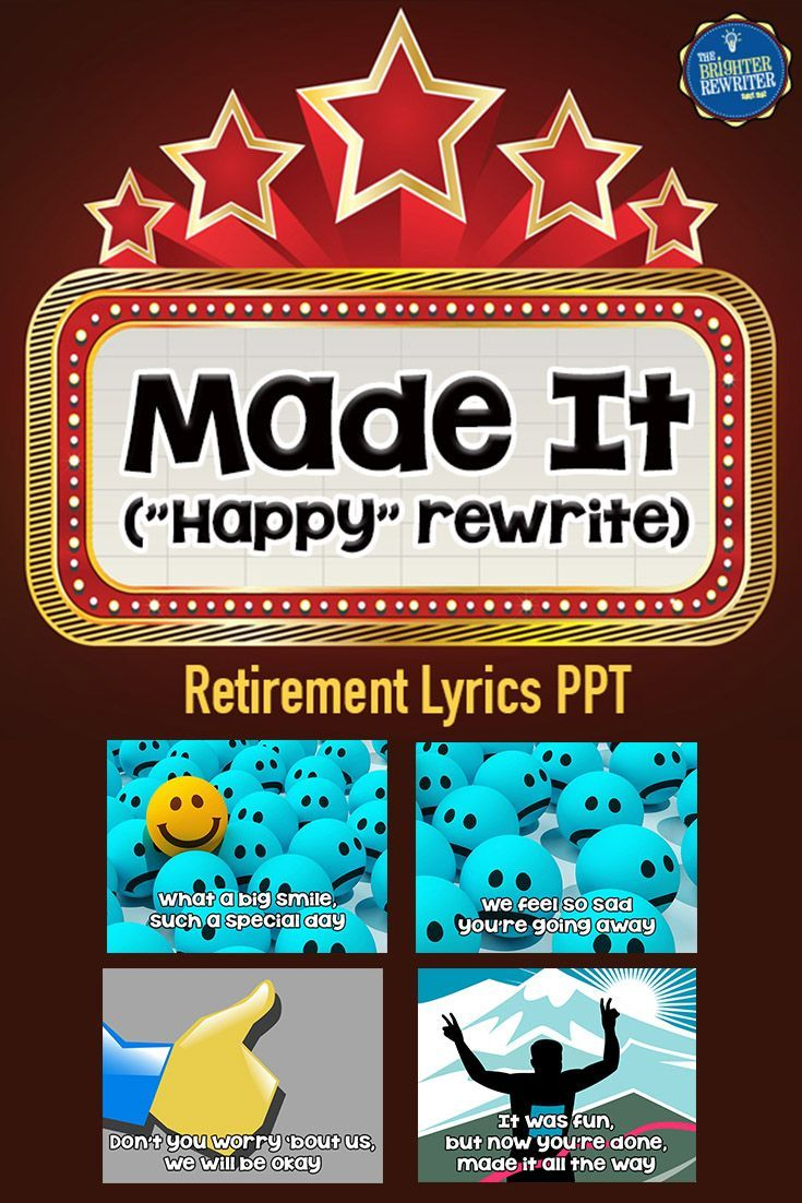 "Made It Retirement Song Lyrics PPT is a cute rewrite of ""Happy"" by Pharrell and would be a great addition to any principal's or teacher's retirement celebration! Show the PPT and sing a cappella, or record the song and add the audio to the PPT."