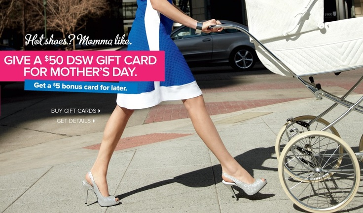 give 50 DSW gift card for Mother's day, get a free 5
