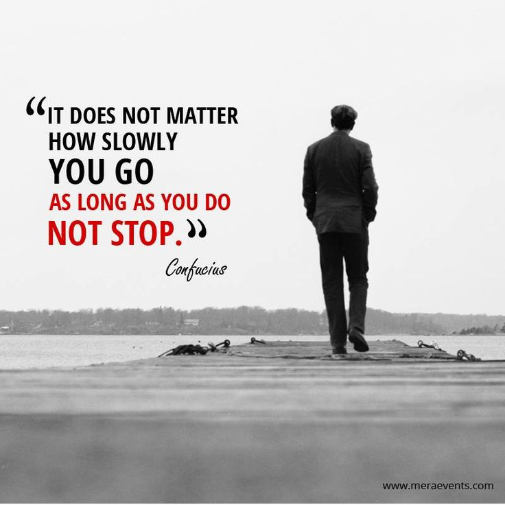 It does not matter how slowly you go as long as you do not stop. - Confucius #MeraEvents