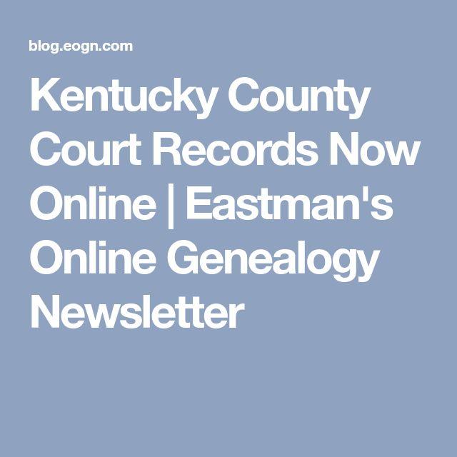 Kentucky County Court Records Now Online | Eastman's Online Genealogy Newsletter