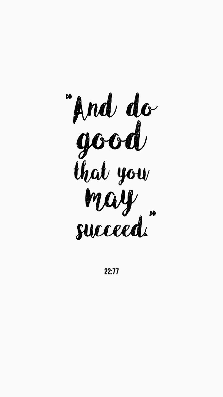"""And do good that you may succeed"" 22:77"