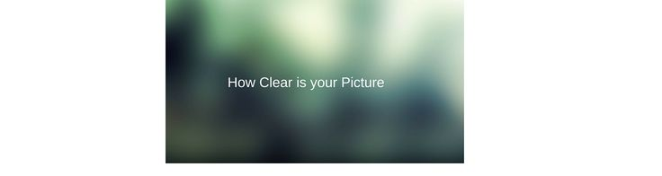 http://www.smswillard.com/how-clear-is-your-picture.html