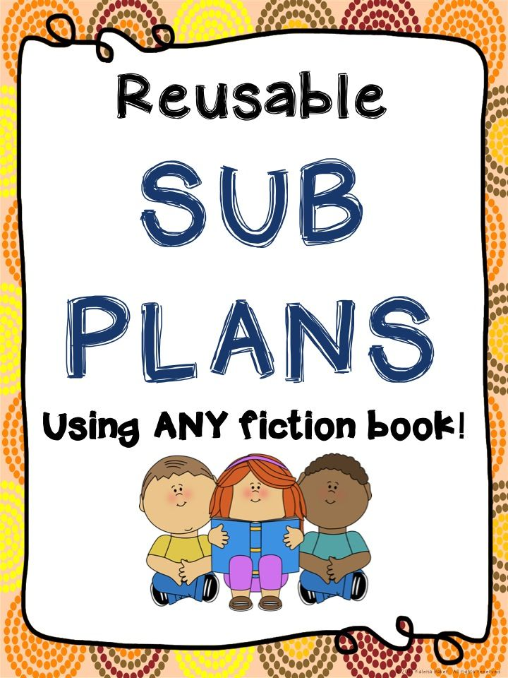 Sub Plans that can be used over and over again -all you need is a different fiction book!  $