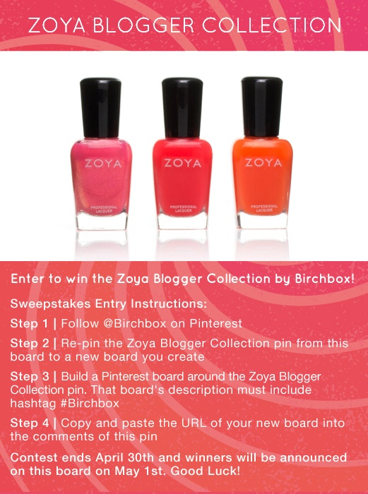 Enter to win the Limited Edition Zoya Blogger Collection by Birchbox! Visit our Zoya Blogger Collection Board to enter to win: http://birch.ly/JrONBS