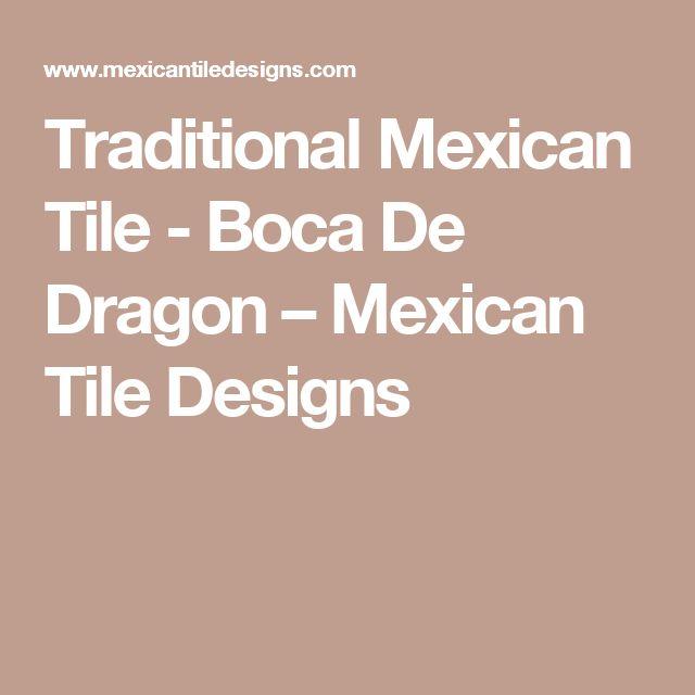 Traditional Mexican Tile - Boca De Dragon – Mexican Tile Designs