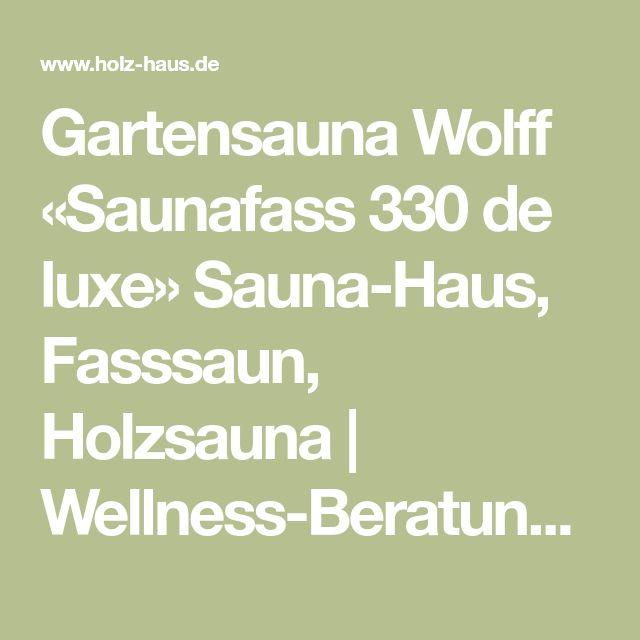 Gartensauna Wolff «Saunafass 330 de luxe» Sauna-Haus, Fasssaun, Holzsauna | Wellness-Beratung und -Verkauf