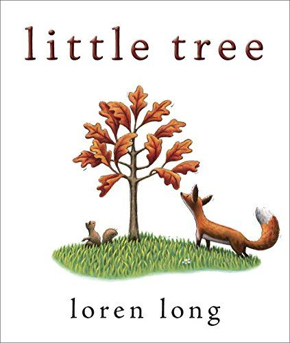 MOCK CALDECOTT SPRING 2016: Little Tree, author / illustrator Loren Long - MAIN Juvenile PZ7.L8555 Lit 2015  - check availability @ https://library.ashland.edu/search/i?SEARCH=9780399163975