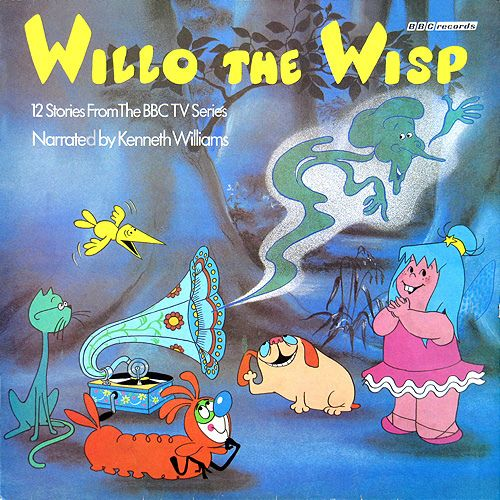 Willo the Wisp, narrated by the late great Kenneth Williams