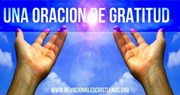 Una Oración Con Actitud De Gratitud † Devocionales Cristianos
