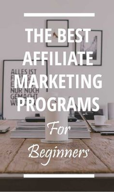 The best affiliate marketing programs for beginners…