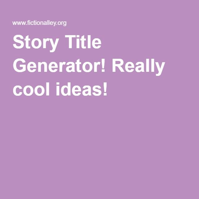 Story Title Generator! Really cool ideas!